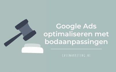 Hoe je jouw Google Ads optimaliseert met bodaanpassingen