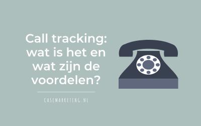 Wat is call tracking en wat zijn de voordelen?