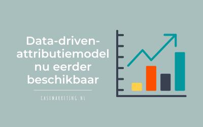 Data-driven-attributiemodel nu eerder beschikbaar