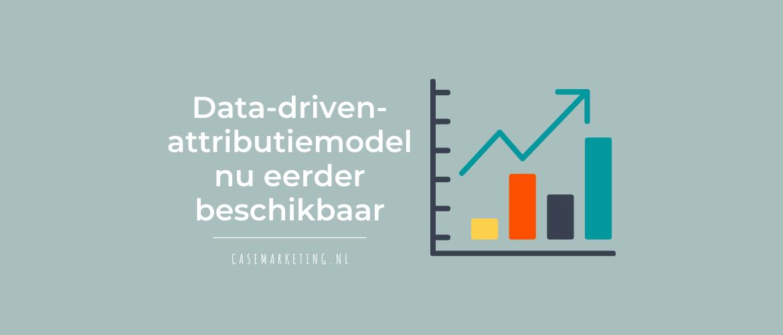 data-driven-attributiemodel eerder beschikbaar